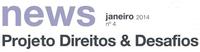 News Projeto Direitos & Desafios - Janeiro de 2014