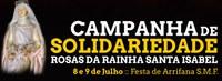 """Campanha - """"Rosas da Rainha Santa Isabel"""" - 8 e 9 de Julho, Arrifana"""